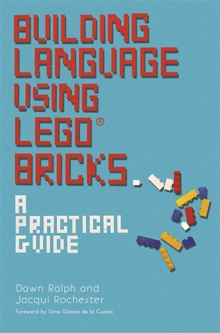 Building Language Using LEGO® Bricks: A Practical Guide